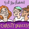 Chasity Devices for Penises, The BodyWand, and Apples vs. Windows-Fist You Episode 24