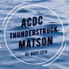 Acdc - Thunderstruck (MATSON RE - BOOT 2016) + Download
