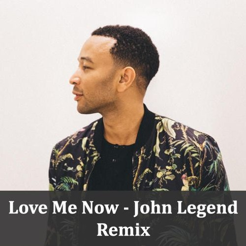 Love Me Now - John Legend - Remix (FREE DOWNLOAD)