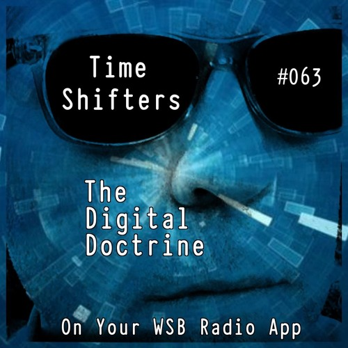 The Digital Doctrine #063 - Time Shifters