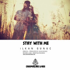 Ilkan Gunuc - Stay With Me (Original Mix)