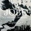 JOBE :: Unfound Sounds [Episode 1] mp3