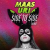 Side To Side (MAAS x URI Remix)[FREE DOWNLOAD]