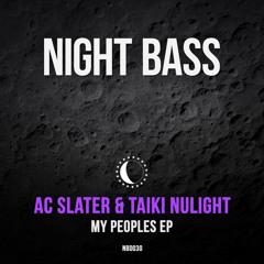 AC Slater & Taiki Nulight - My Peoples (Original Mix)