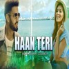 Haan Teri Anmol Mann Latest Song 2016