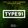 Finding Hope - Let Go ft. Deverano (Castor Troy Remix)