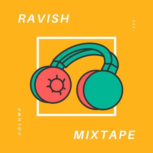 RAVISH MIXTAPE -III-