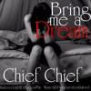 Bring me a Dream - Chief Chief(FREE DOWNLOAD)