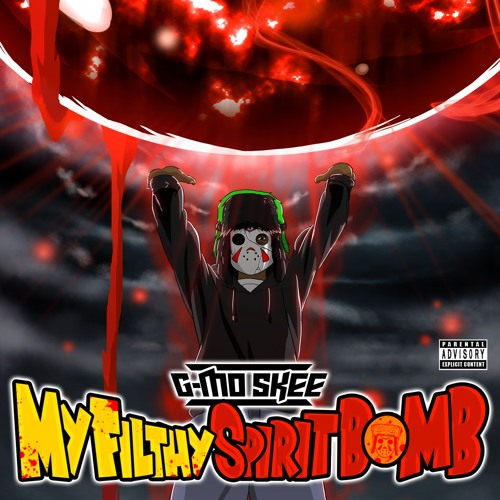 G-Mo Skee- My Filthy Spirit Bomb