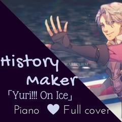 「Yuri!!! On Ice」HISTORY MAKER// DEAN FUJIOKA 【Full version Piano 】