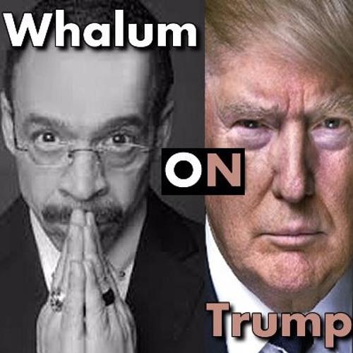 Whalum On Trump