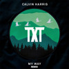 Calvin Harris - My Way (TXT Remix)Buy = FREE DOWNLOAD