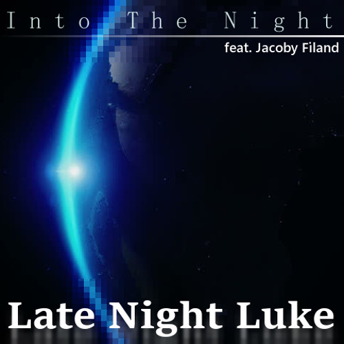 Into the Night (Feat. Jacoby Michael FIland) *Single Version*