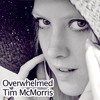 Overwhelmed (Tim McMorris)