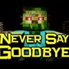 Minecraft Parody Song - Never Say Goodbye