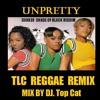 TLC - Unpretty - Darker Shade of Black Reggae Remix Mix by DJ Top Cat .