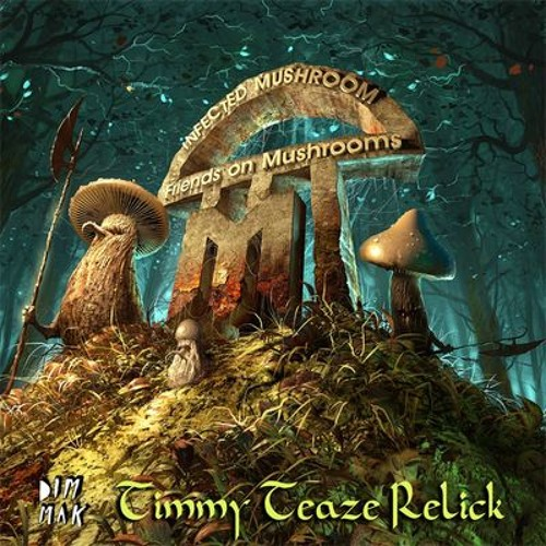 Nerds On Mushrooms (Timmy Teaze Relick)- Infected Mushroom & Pegboard Nerds