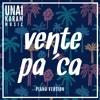 Vente Pa'Ca Ricky Martin y Maluma Piano Cover
