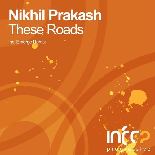 Nikhil Prakash - These Roads (Original Mix) [InfraProgressive] OUT NOW!
