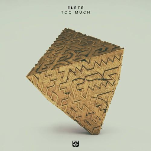 elete - Too Much