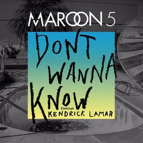 Maroon 5 - Don't Wanna Know ft. Kendrick Lamar (Twitter : @Filiipaw)