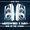 MrTowers x Davi - End of the World