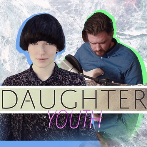 DAUGHTER - Youth (cover) FLAKJAKT