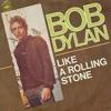 LIKE A ROLLING STONE   (Bob Dylan) (Llorente/Barrera)