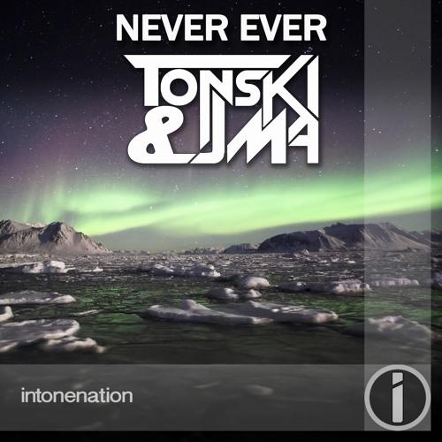 TONSKI & JMA - Never Ever