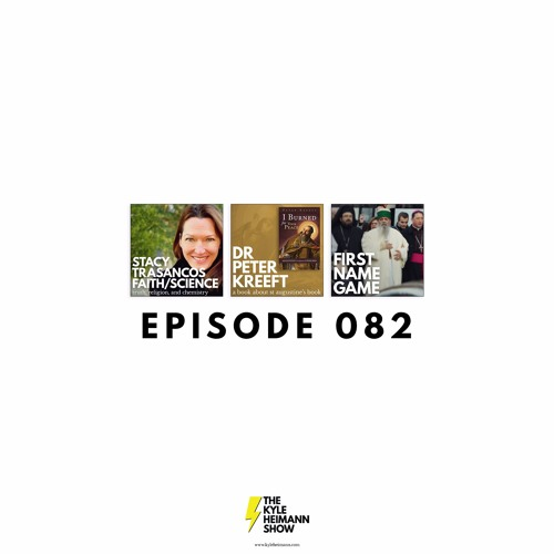 KHS 082 - Stacy Trasancos Faith and Science - Dr Peter Kreeft Augustine - Religious Leaders Game