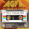 Ep 79 ~ All Good Funk Alliance - 90's Tribute Mix