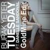 Burak Yeter - Tuesday Ft. Danelle Sandoval (GoldMine Edit)