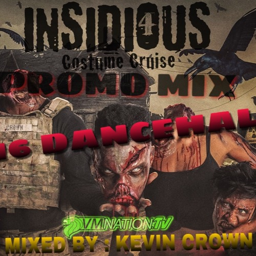 KEVIN CROWN PRESENTS THE INSIDIOUS 2016 DANCEHALL MIX