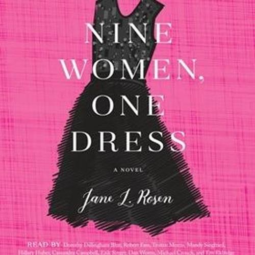 NINE WOMEN, ONE DRESS by Jane L. Rosen, read by a full cast