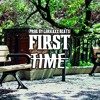 [FREE] First Time (Prod. By Lorkaxx BeaTs & Minor2GO)