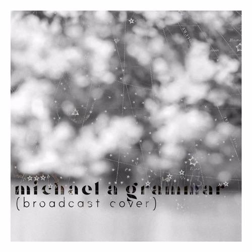 Michael A Grammar (Broadcast Cover)
