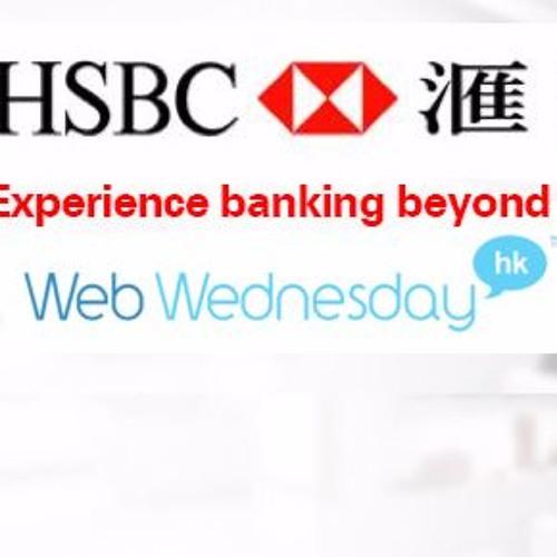 HSBC Digital Banking at Web Wednesday Hong Kong (V104) by