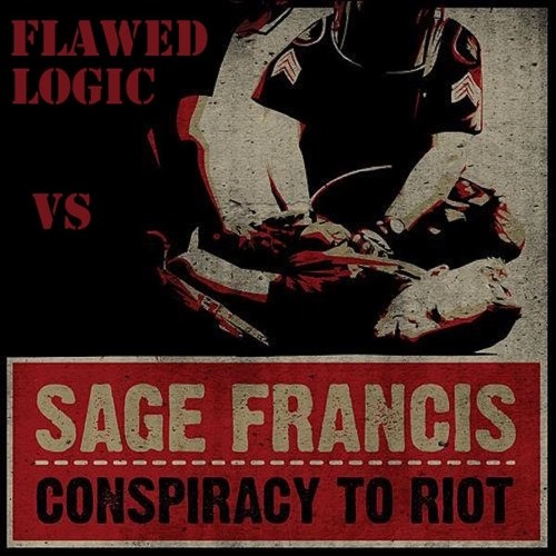 Conspiracy To Riot - Sage Francis Vs Flawed Logic
