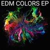 EDM COLORS EP (6 Tracks) - Steveo Cappas, No Limit, and Castor & Pollux [Free Download]