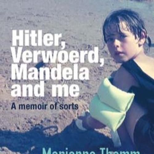 Marianne Thamm discusses her new memoir, Hitler, Verwoerd, Mandela and me