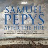 BBC Radio Drama, Samuel Pepys: After The Fire (audiobook extract)