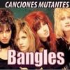 CANCIONES MUTANTES - THE BANGLES Walk Like An Egyptian