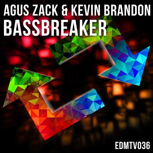 Agus Zack & Kevin Brandon–Bassbreaker (Original Mix)