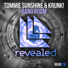 Tommie Sunshine & Krunk! - Bang Boom (OUT NOW!)