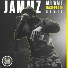 Jammz - Mr Wait [Daseplate Remix] (Free Download)