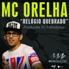 MC ORELHA - RELÓGIO QUEBRADO (DJ PALLADYNUS) mp3