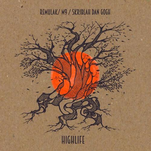 Remulak / M9 / Skriblah Dan Gogh - Highlife (Fold Remix)