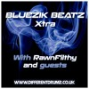 Bluezik Beatz Xtra #10 With RawnFilthy [14-10-2016]