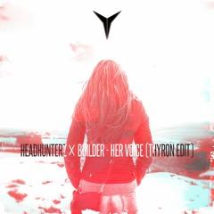 Her Voice (Thyron Edit) [FREE DOWNLOAD]