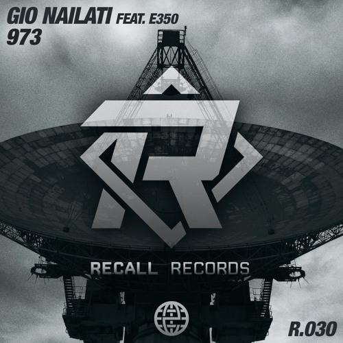 Gio Nailati - 973 (feat E350)[Recall Records EXCLUSIVE]